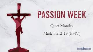 The Events of Holy Week: Quiet Monday