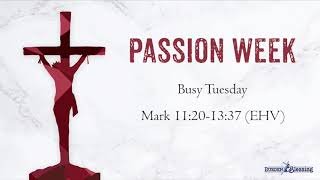 The Events of Holy Week: Busy Tuesday